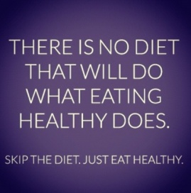 There-is-no-diet-that-will-do-what-eating-healthy-does.-Skip-the-diet.-Just-eat-healthy