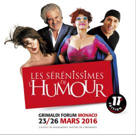 Flyer Les Serenissimes de l'Humour, Girmaldi Forum Monaco March 23-26, 2016
